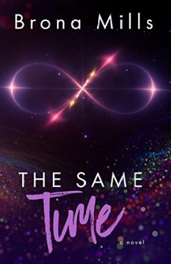THE SAME TIME (Time Series #2) by Brona Mills
