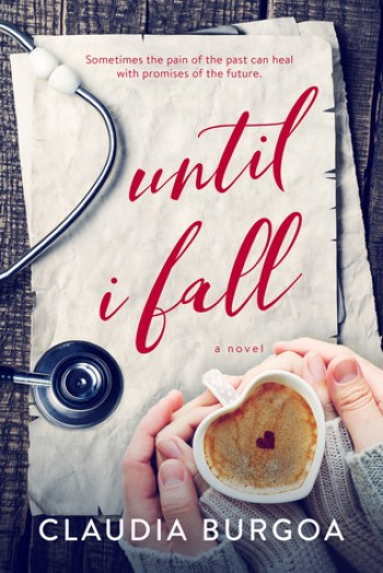 UNTIL I FALL by Claudia Burgoa