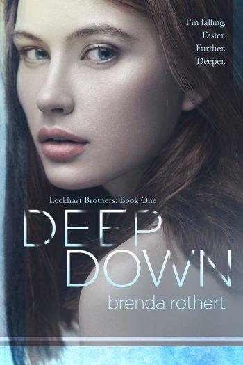 DEEP DOWN (Lockhart Brothers #1) by Brenda Rothert