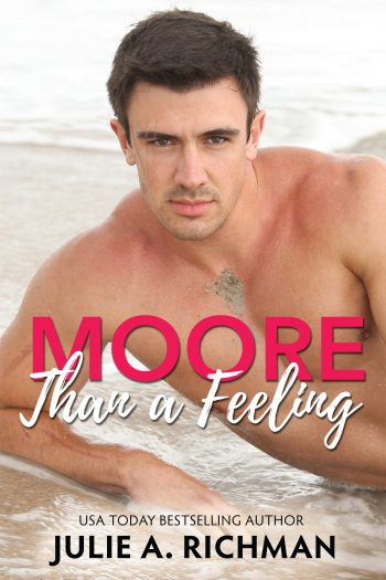 MOORE THAN A FEELING (Needing Moore) by Julie A. Richman