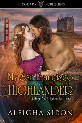 MY SAN FRANCISCO HIGHLANDER (Finding My Highlander #2) by Aleigha Siron
