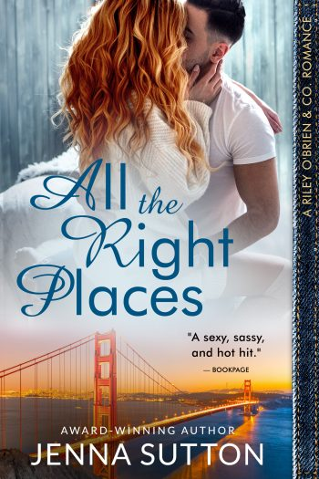 ALL THE RIGHT PLACES ( Riley O'Brien & Co. #1) by Jenna Sutton