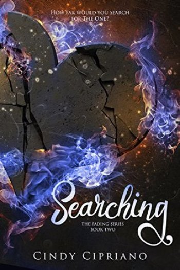SEARCHING (The Fading Series #2) by Cindy Cipriano