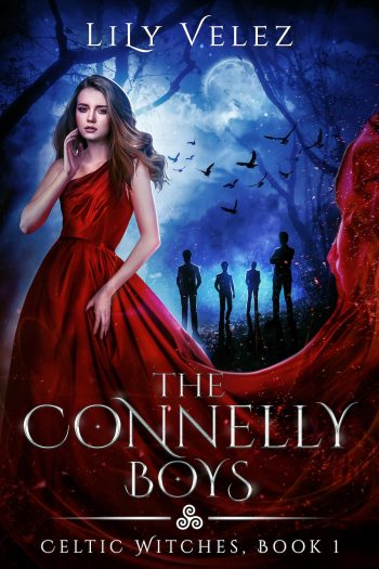 THE CONNELLY BOYS (Celtic Witches #1) by Lily Velez