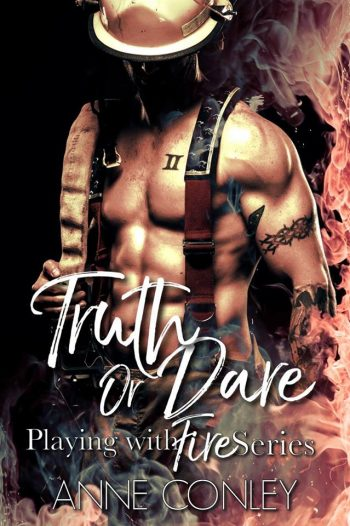 TRUTH OR DARE (Playing With Fire #1) by Anne Conley