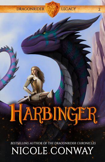 HARBINGER (Dragonrider Legacy #2) by Nicole Conway