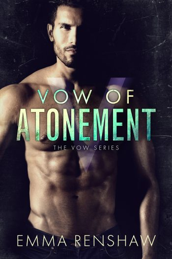 VOW OF ATONEMENT (The Vow Series #2) by Emma Renshaw