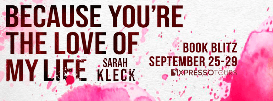 BECAUSE YOU'RE THE LOVE OF MY LIFE Book Blitz