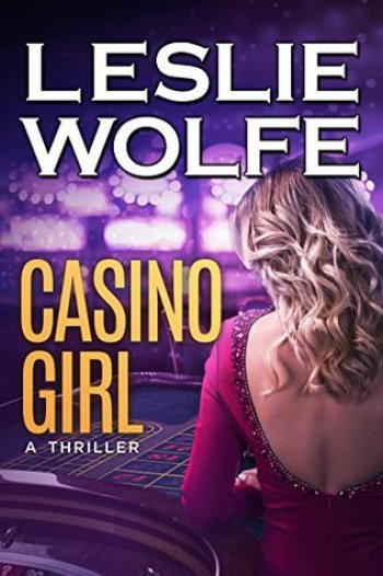 CASINO GIRL (Baxter and Holt #2) by Leslie Wolfe