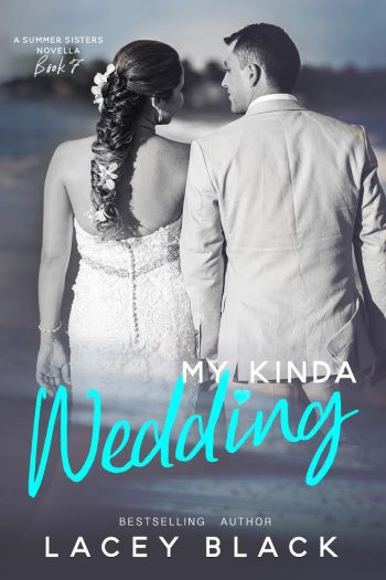 MY KINDA WEDDING (Summer Sisters #7) by Lacey Black