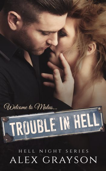 TROUBLE IN HELL (Hell Night #1) by Alex Grayson