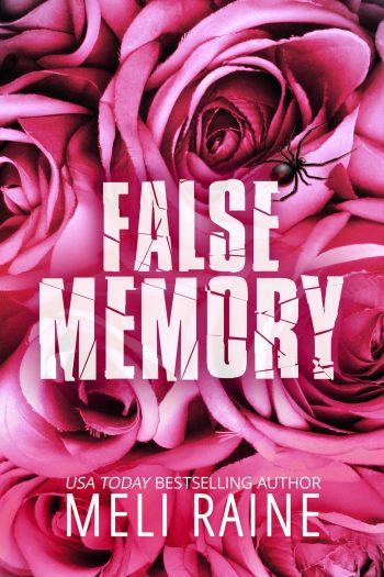 FALSE MEMORY (False #1) by Meli Raine