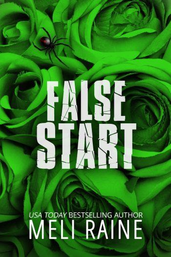 FALSE START (False #3) by Meli Raine