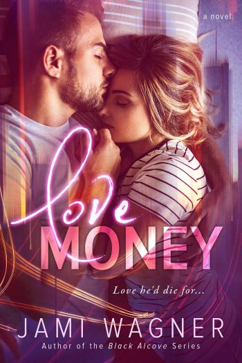 LOVE MONEY by Jami Wagner