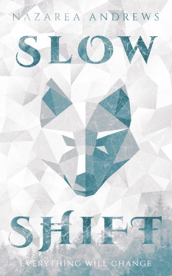 SLOW SHIFT by Nazarea Andrews