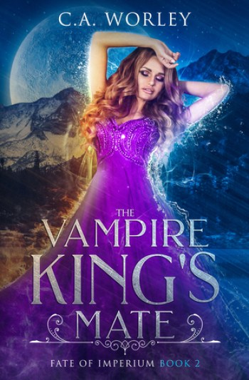 THE VAMPIRE KING'S MATE (Fate of Imperium #2) by C.A. Worley