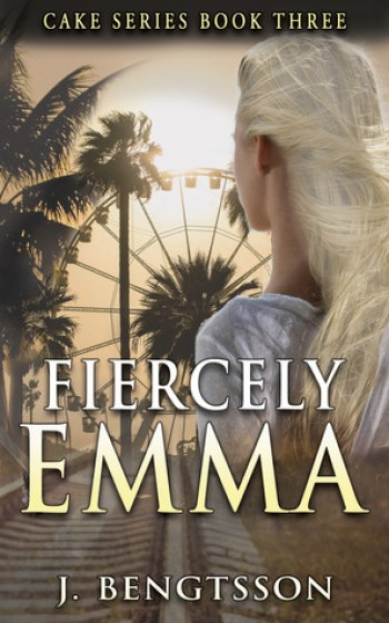 FIERCELY EMMA (Cake #3) by J. Bengtsson