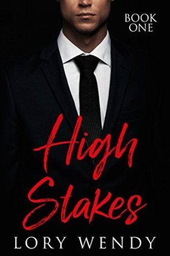 HIGH STAKES (High Stakes #1) by Lory Wendy