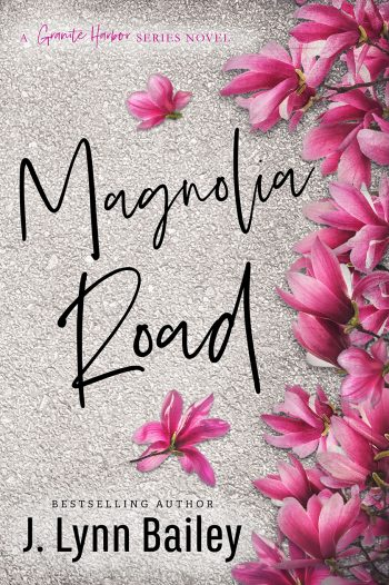 MAGNOLIA ROAD (Granite Harbor #3) by J. Lynn Bailey