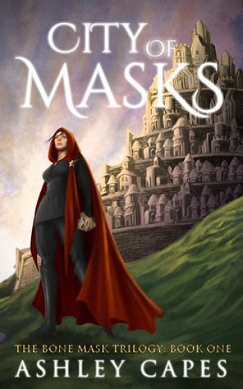 CITY OF MASKS (Bone Mask Trilogy #1) by Ashley Capes