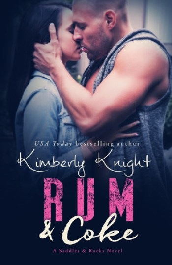 RUM AND COKE (Saddles and Racks Series #4) by Kimberly Knight