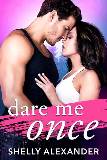 DARE ME ONCE (Angel Fire Falls #1) by Shelly Alexander