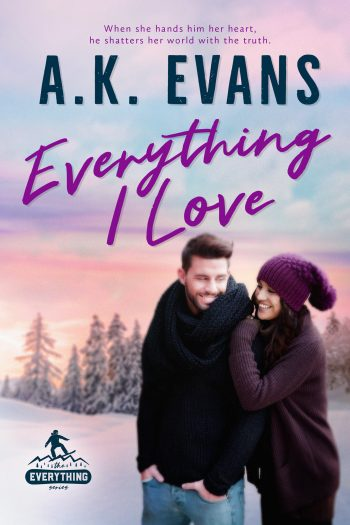 EVERYTHING I LOVE ( Everything #4) by A.K. Evans