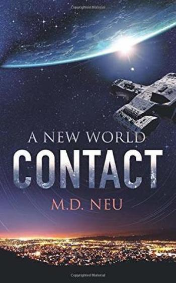 CONTACT (A New World #1) by M.D. Neu