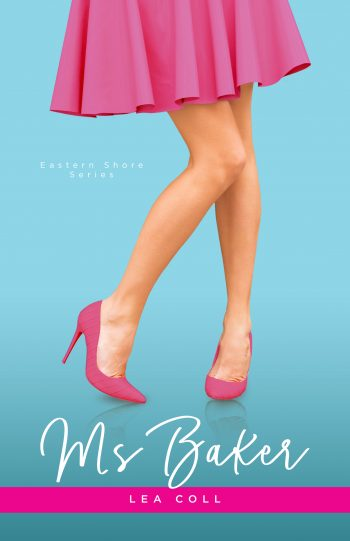 MS BAKER (Eastern Shore #2) by Lea Coll