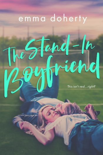 THE STAND-IN BOYFRIEND (Grove Valley High #1) by Emma Doherty
