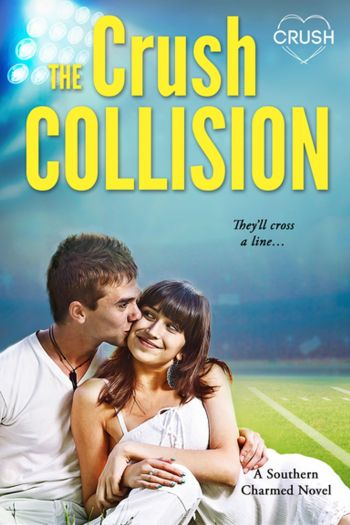 THE CRUSH COLLISION (Southern Charmed #2) by Danielle Ellison