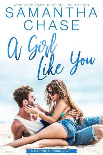 A GIRL LIKE YOU (Magnolia Sound #2) by Samantha Chase