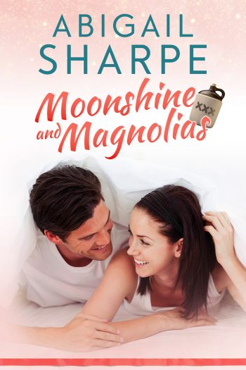 MOONSHINE AND MAGNOLIAS (Just Add Peaches #1) by Abigail Sharpe