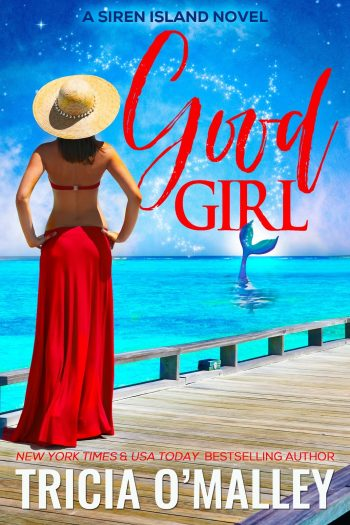 GOOD GIRL (Siren Island #1) by Tricia O'Malley