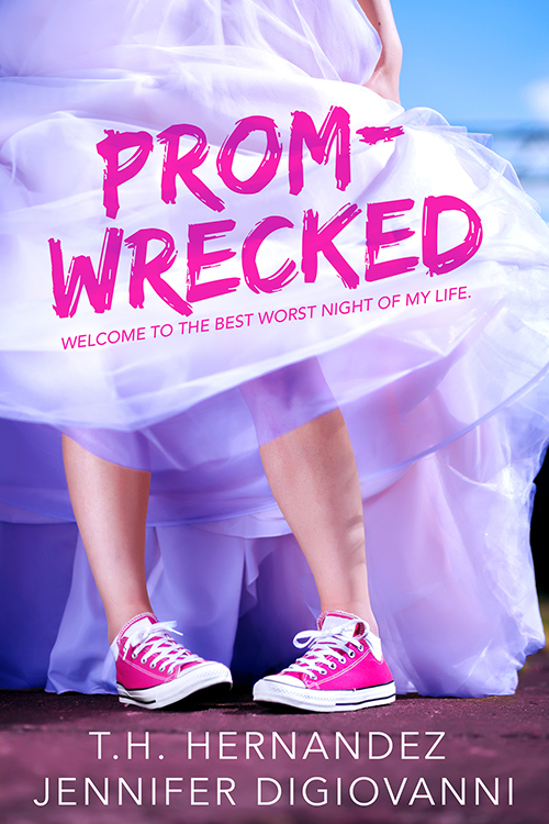 PROM-WRECKED by T.H. Hernandez and Jennifer DiGiovanni