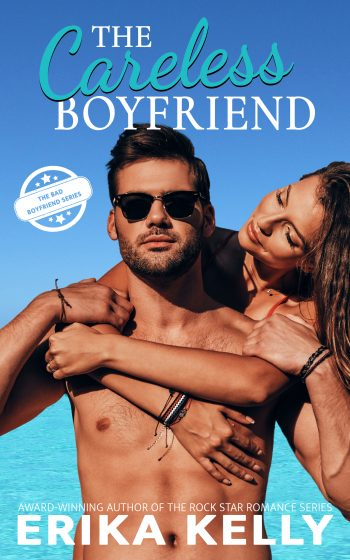THE CARELESS BOYFRIEND (Bad Boyfriend #3) by Erika Kelly