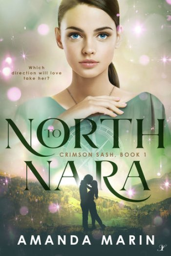 NORTH TO NARA (Crimson Sash #1) by Amanda Marin