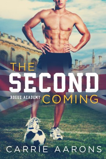 THE SECOND COMING (Rogue Academy #1) by Carrie Aarons