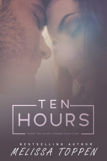 TEN HOURS by Melissa Toppen