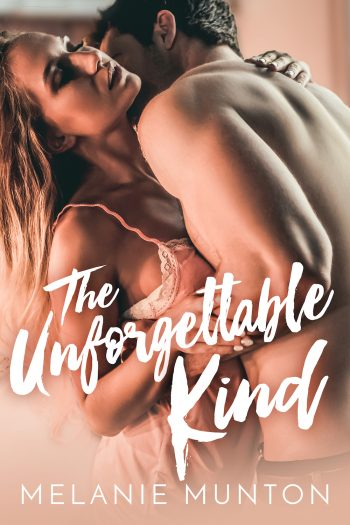 THE UNFORGETTABLE KIND by Melanie Munton