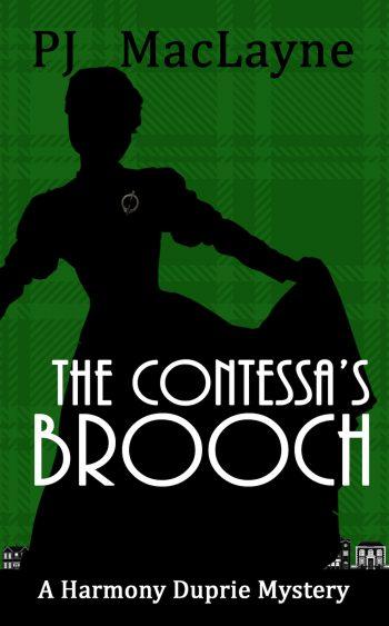 THE CONTESSA'S BROOCH (Harmony Duprie Mysteries #4) by P.J. MacLayne
