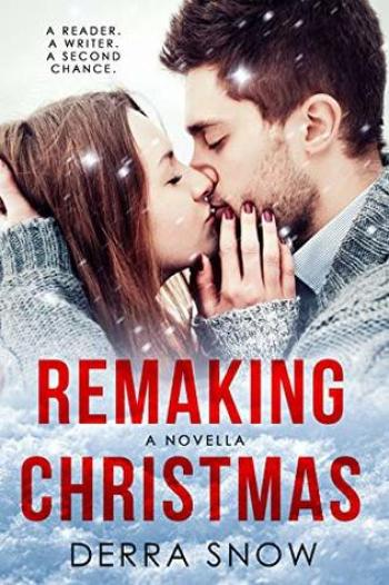 REMAKING CHRISTMAS by Derra Snow