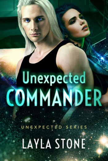 UNEXPECTED COMMANDER (Unexpected #3) by Layla Stone