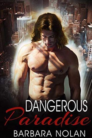DANGEROUS PARADISE (Paradise Series #2) by Barbara Nolan