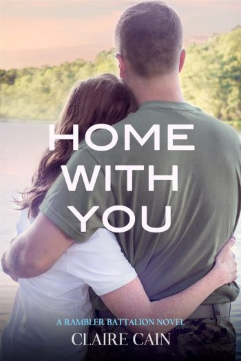 HOME WITH YOU (Rambler Battalion #4) by Claire Cain