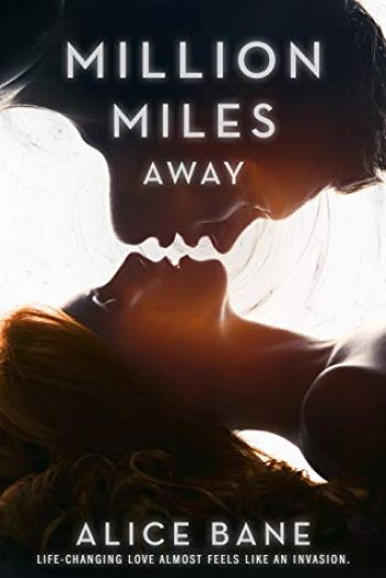 MILLION MILES AWAY (Million Miles #1) by Alice Bane