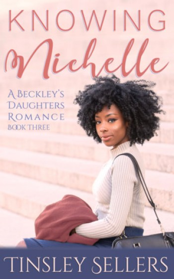 KNOWING NICHELLE (Beckley's Daughters Romance #3) by Tinsley Sellers
