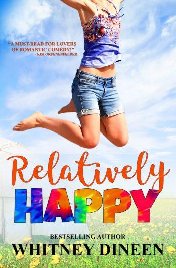 RELATIVELY HAPPY (Relativity #3) by Whitney Dineen