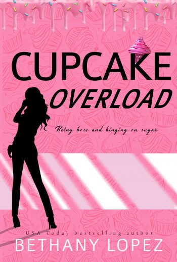 CUPCAKE OVERLOAD (Cupcake #2) by Bethany Lopez