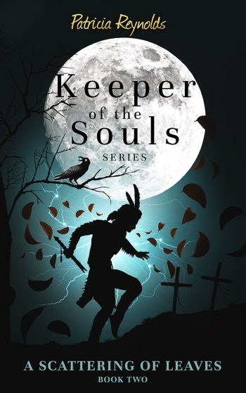 A SCATTERING OF LEAVES (Keeper of the Souls #2) by Patricia Reynolds